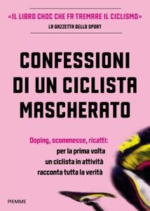 Confessioni di un ciclista mascherato da Anónimo & Antoine Vayer