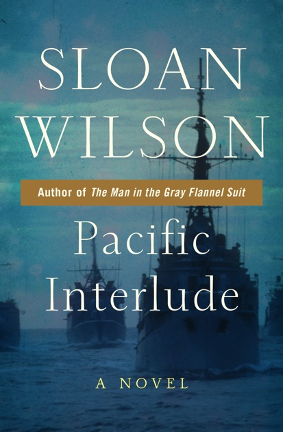 Pacific Interlude By Sloan Wilson On Apple Books