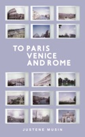 To Paris, Venice and Rome