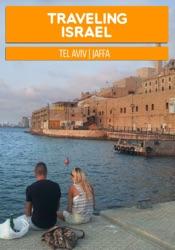 Traveling Israel: Tel Aviv Jaffa