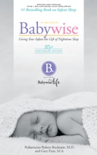On Becoming Baby Wise - 25th Anniversary Edition: Giving Your Infant The Gift Of Nightime Sleep