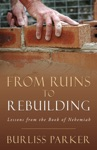 From Ruins To Rebuilding Lessons From The Book Of Nehemiah