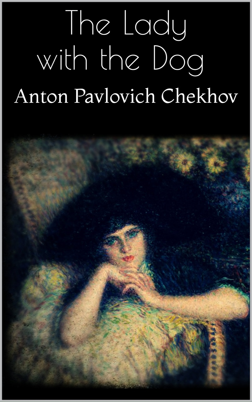 an analysis of the transformation of gurov in anton chekhovs the lady with the pet dog Chekhov's short story the lady with the pet dog is embellished with flights of lyric description, melancholy imagery and cosmic speculation.