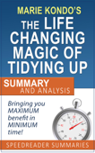 An Executive Summary and Analysis of The Life-Changing Magic of Tidying Up by Marie Kondo