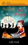 Bobbin For One Bad Apple A Willow Crier Cozy Mystery Book 5