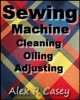 Sewing Machine, Cleaning, Oiling, Adjusting