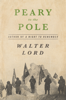 Walter Lord - Peary to the Pole artwork