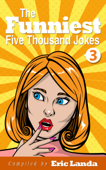 The Funniest Five Thousand Jokes, part 3