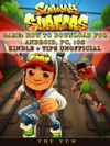 Subway Surfers Game How To Download For Android Pc IOS Kindle  Tips Unofficial