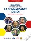 Le Football Un Terrain Vers La Connaissance De Soi