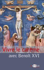 Vivre le carême avec Benoît XVI
