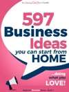 597 Business Ideas You Can Start From Home - Doing What You Love