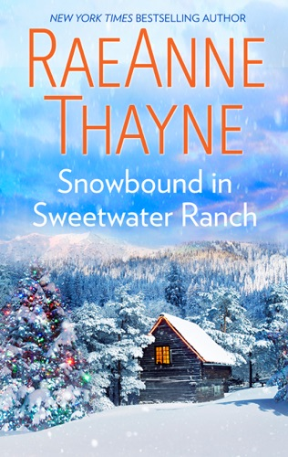 RaeAnne Thayne - Snowbound in Sweetwater Ranch