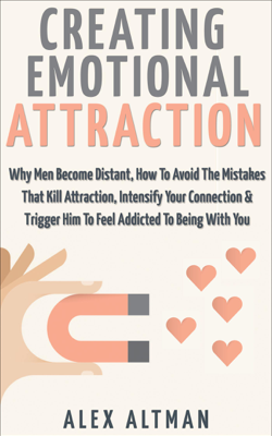 Creating Emotional Attraction - Alex Altman book