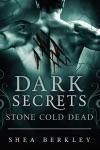 Dark Secrets Stone Cold Dead