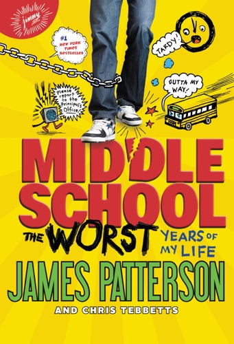 James Patterson, Chris Tebbetts & Laura Park - Middle School, The Worst Years of My Life