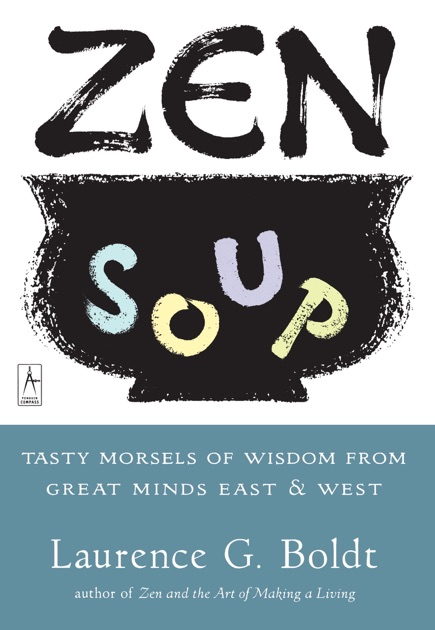 Zen Soup Von Laurence G Boldt In Apple Books