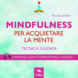 Mindfulness per acquietare la mente
