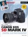 David Buschs Canon EOS 5D Mark IV Guide To Digital SLR Photography