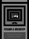 Plasma  Wigwood