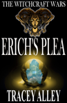 Erich's Plea: Book One of the Witchcraft Wars