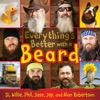 Everythings Better With A Beard