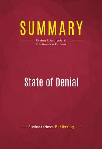 BusinessNews Publishing - Summary: State of Denial