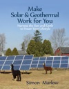 Make Solar  Geothermal Work For You