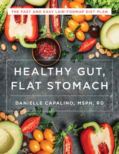 Healthy Gut, Flat Stomach: The Fast and Easy Low-FODMAP Diet Plan by Danielle Capalino Book Cover