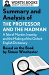 Summary And Analysis Of The Professor And The Madman A Tale Of Murder Insanity And The Making Of The Oxford English Dictionary