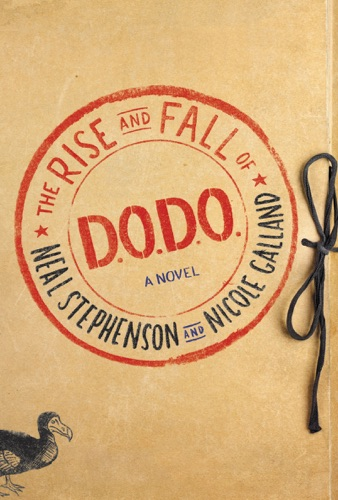 Neal Stephenson & Nicole Galland - The Rise and Fall of D.O.D.O.