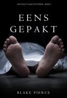 Download and Read Online Eens Gepakt (Een Riley Paige Mysterie--Boek #2)