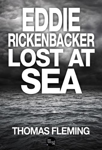 Thomas Fleming - Eddie Rickenbacker Lost at Sea