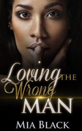 Loving The Wrong Man - Mia Black book summary