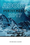 Adobe Photoshop 2017 An Easy Guide To The Best Features