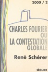 Charles Fourier Ou La Contestation Globale