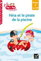 Téo et Nina CP Niveau 2 - Nina et le pirate de la piscine