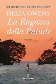 La ragazza della palude - Delia Owens