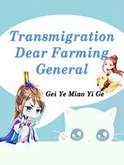 Download and Read Online Transmigration: Dear Farming General