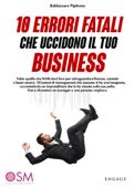 10 Errori fatali che uccidono il tuo business