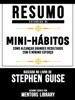 Resumo Estendido De A Arte De Mini-Hábitos: Como Alcançar Grandes Resultados Com O Mínimo Esforço – Baseado No Livro De Stephen Guise