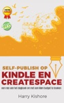 Self-Publish Op Kindle En CreateSpace Een Reis Van Het Dagboek Om Met Een Klein Budget Te Boeken