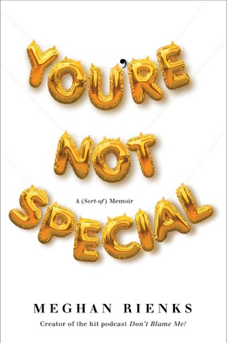 Meghan Rienks - You're Not Special