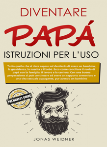 Diventare papà: istruzioni per l'uso Libro Cover