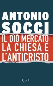 Il dio Mercato la Chiesa e l'Anticristo Book Cover