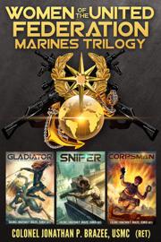 Women of the United Federation Marine Corps Trilogy - Jonathan P. Brazee book summary