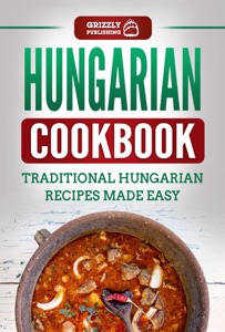 Hungarian Cookbook: Traditional Hungarian Recipes Made Easy Book Cover
