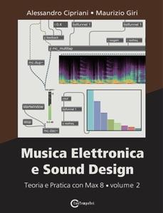 Musica Elettronica e Sound Design - Volume 2 (Versione per Max 8) Book Cover