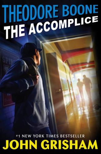 John Grisham - Theodore Boone: The Accomplice