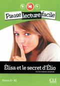 Elisa et le secret d'Elio - Niveau 2 (A1) - Pause lecture facile - Ebook